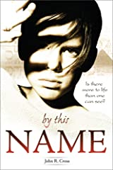 By This Name: Is there more to life than one can see? Kindle Edition
