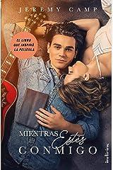 Mientras estés conmigo (Indicios no ficción) (Spanish Edition) Kindle Edition