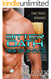 Bitter Oath: Time Travel Romance (New Atlantis Time Travel Romance Book 5)
