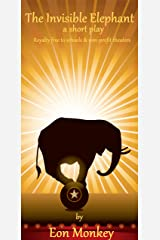 The Invisible Elephant-a short play Kindle Edition