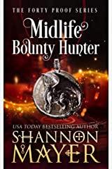 Midlife Bounty Hunter: A Paranormal Women's Fiction Novel (The Forty Proof Series Book 1) Kindle Edition