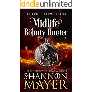 Midlife Bounty Hunter: A Paranormal Women's Fiction Novel (The Forty Proof Series Book 1)