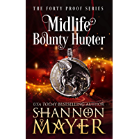 Midlife Bounty Hunter: A Paranormal Women's Fiction Novel (The Forty Proof Series Book 1) (English Edition)