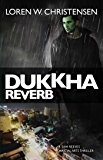 Dukkha Reverb: A Sam Reeves Martial Arts Thriller