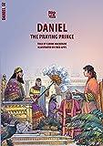 Daniel: The Praying Prince (Bible Wise)