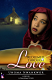 Redeemed Through Love: A Danjuma Story
