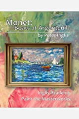 Monet: Boats at Argenteuil (Inglis Academy: Paint the Masterworks Book 4)