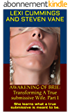 AWAKENING OF BRIE: Transforming A True submissive Wife.  Part 1: She learns what a true submissive is meant to be. (English Edition)