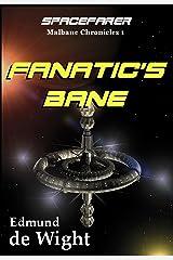 Spacefarer - Fanatic's Bane: Malbane Chronicles 1 Kindle Edition