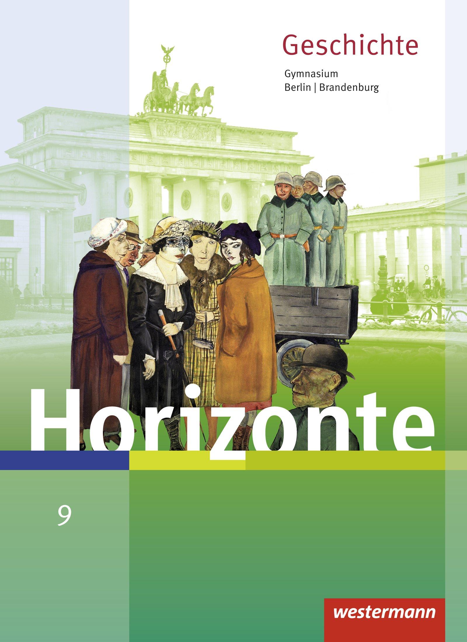 Horizonte - Geschichte für Berlin und Brandenburg - Ausgabe 2016: Schülerband 9