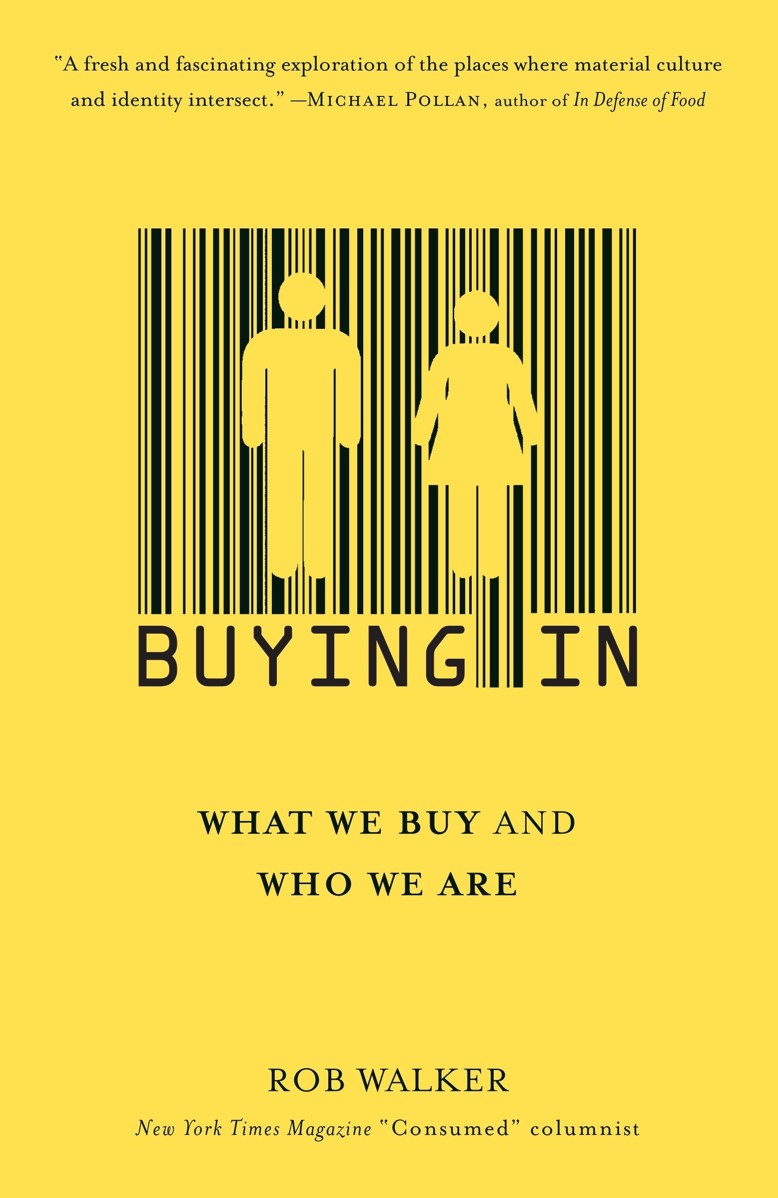 Buying In: What We Buy and Who We Are: Rob Walker: 9780812974096 ...