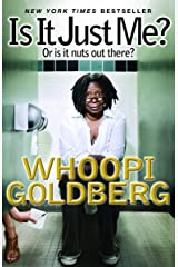 Is It Just Me?: Or Is It Nuts out There? Paperback