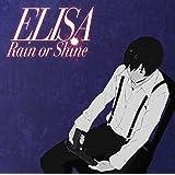 Rain or Shine(期間生産限定盤)(DVD付)