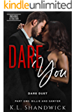 DARE You: DARE Duet Part One Billie and Sawyer (Unchained Attraction Book 1)