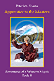 Apprentice to the Masters: Adventures of a Western Mystic, Book 2