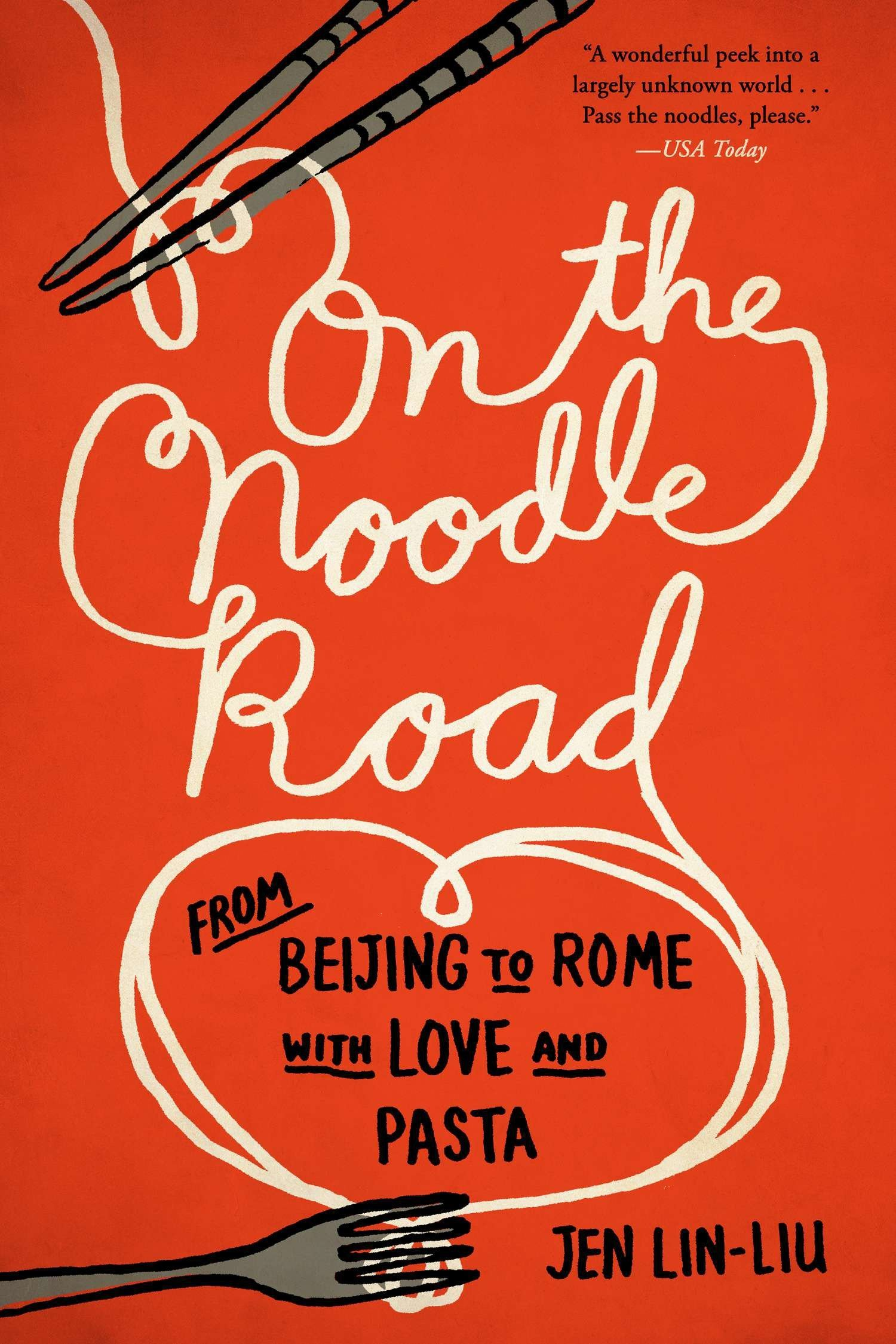 On the Noodle Road: From Beijing to Rome, with Love and Pasta: Lin-Liu,  Jen: 9781594632723: Amazon.com: Books