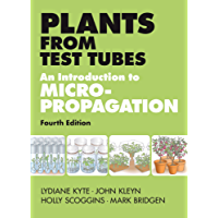 Plants from Test Tubes: An Introduction to Micropropogation, 4th Edition (English Edition)