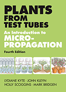 Marijuana from Test Tubes - A Guide to Micropropagating Cannabis For The Rest of Us