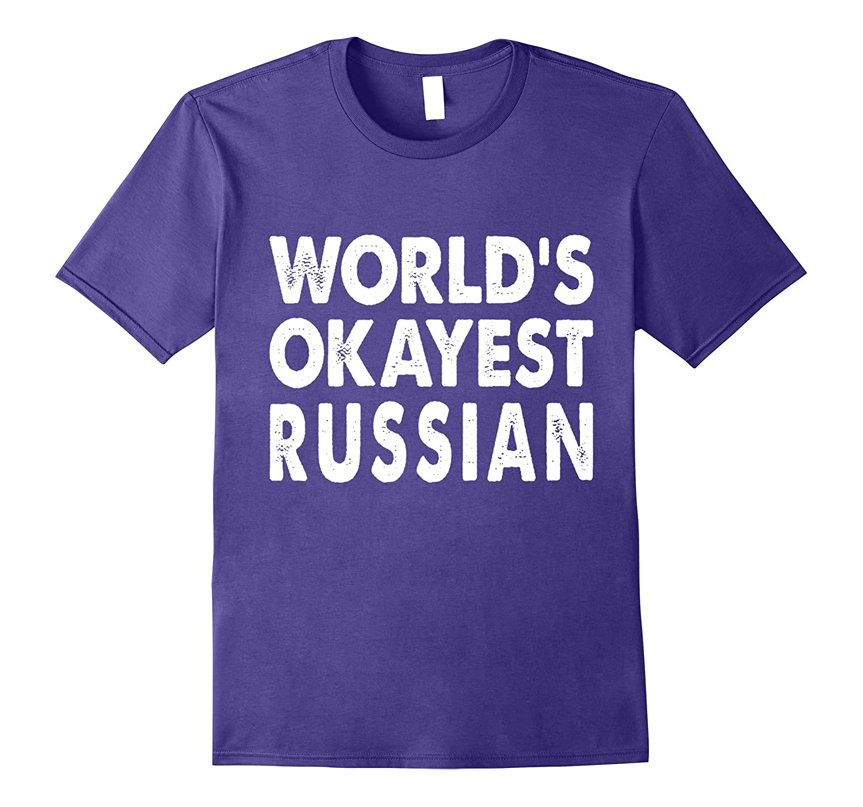 Okayest Russian Shirt Tshirt Gift Tee Present Russia-T-Shirt