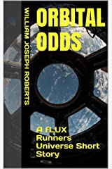 Orbital Odds: A fLUX Runners Universe Short Story Kindle Edition