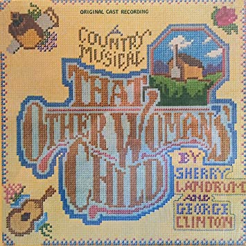 Sherry Landrum, George Clinton - That Other Woman's Child (A