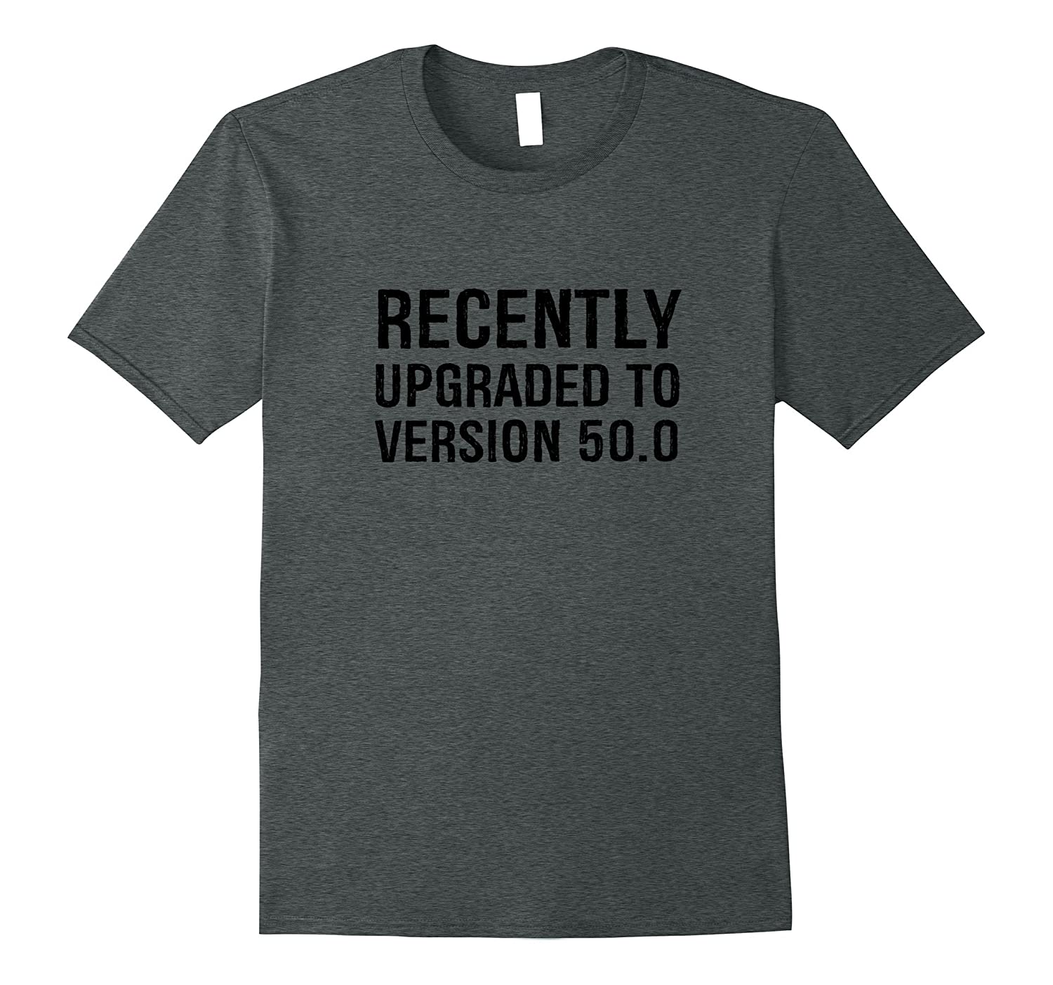 Recently Upgraded To Version 500 Funny 50th Birthday Shirt CL