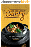 For the Love of Curry: Thai and Indian Recipes That Delight (English Edition)