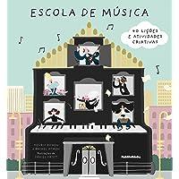 Escola de Música. 40 Lições e Atividades Criativas