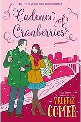 Cadence of Cranberries: A Christian Romance (Urban Farm Fresh Romance Book 10) Kindle Edition