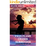 Twin Flame Chaser Surrender: Learning to Let Go to Heal