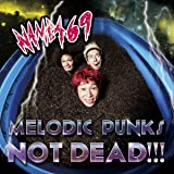 MELODIC PUNKS NOT DEAD!!! (CD+DVD)