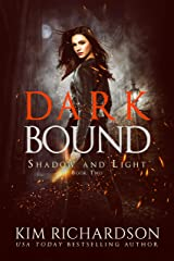 Dark Bound: A Snarky Urban Fantasy Series (Shadow and Light Book 2) Kindle Edition