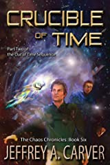"Crucible of Time: Part Two of the ""Out of Time"" Sequence (The Chaos Chronicles Book 6) Kindle Edition"