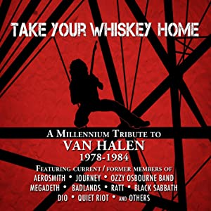 Take Your Whiskey Home: A Millennium Tribute To Van Halen 1978-1984