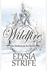 Wildfire (Embers on Ice Book 2) Kindle Edition