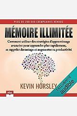 Mémoire illimitée: Comment utiliser des stratégies d'apprentissage avancées pour apprendre plus rapidement, se rappeler davantage et augmenter sa productivité Audible Audiobook