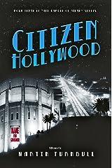 Citizen Hollywood: A Novel of Golden-Era Hollywood (Hollywood's Garden of Allah Novels Book 3) Kindle Edition