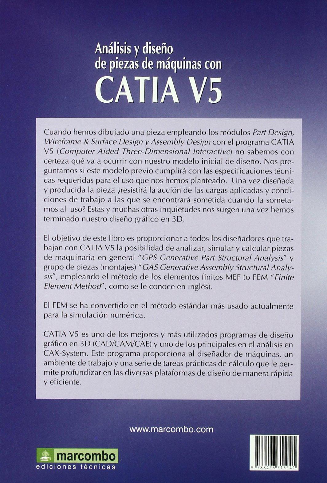 ANÁLISIS Y DISEÑO DE PIEZAS DE MÁQUINAS CON CATIA V5: Jose Antonio Vásquez Angulo: 9788426715241: Amazon.com: Books
