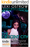 The Vampire Diaries: Bennett Witch Chronicles - The Crescent City (Kindle Worlds Novella)
