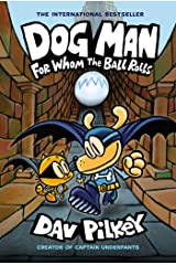 Dog Man: For Whom the Ball Rolls: From the Creator of Captain Underpants (Dog Man #7) Kindle Edition