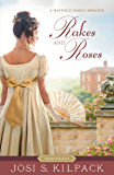 Rakes and Roses (Proper Romance Regency Book 3)