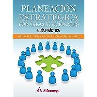 Planeación Estratégica Por Áreas Funcionales - Guía Práctica