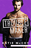 Troublemaker (Rascals Book 5)