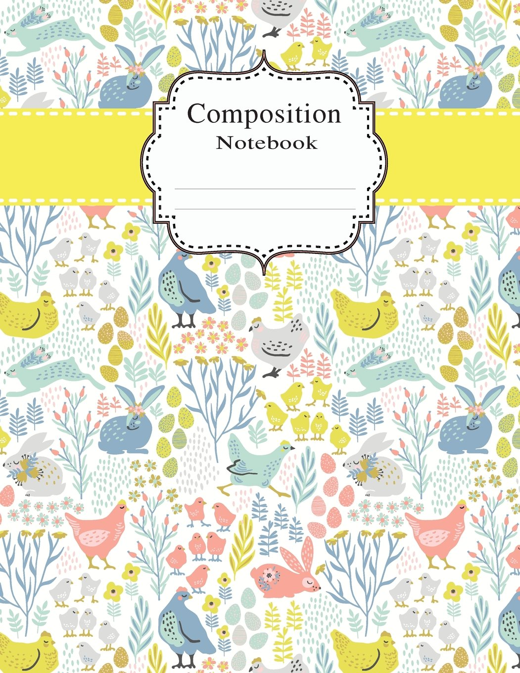 Composition Notebook: School College Ruled Notebooks, Easter Bunny Rabbits (Office Supplies Notebook) (Volume 1)
