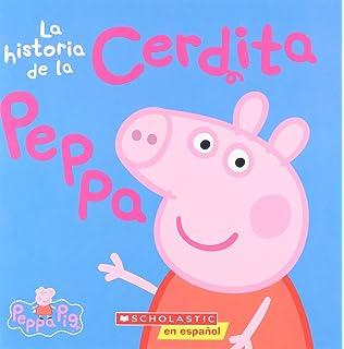 La historia de la Cerdita Peppa (Cerdita Peppa) (Spanish Edition)