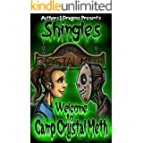 Welcome to Camp Crystal Meth (Shingles Book 16)