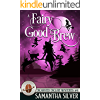 A Fairy Good Brew (Enchanted Enclave Mysteries Book 4)