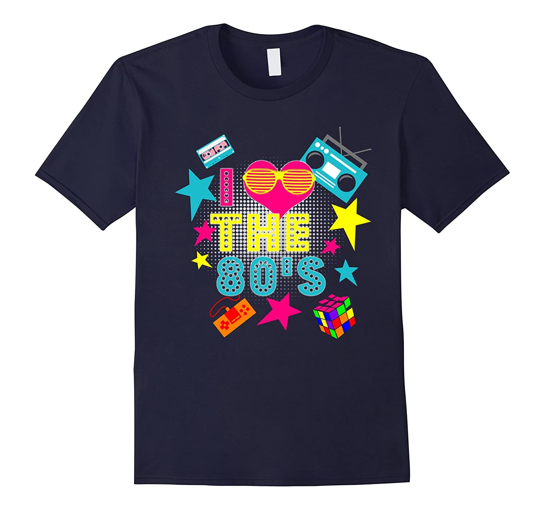 I love the 80s shirt-TD