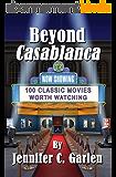 Beyond Casablanca: 100 Classic Movies Worth Watching (English Edition)
