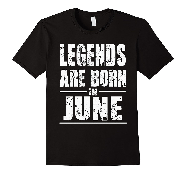 Legends Born In June Grunge Effect Gift-Vaci